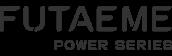 FUTAEME POWER SERIES -フタエメパワーシリーズ-